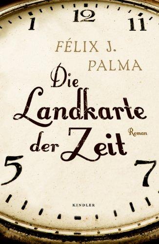 die landkarte der zeit Félix J. Palma   Die Landkarte der Zeit   Nachfolgende  die landkarte der zeit