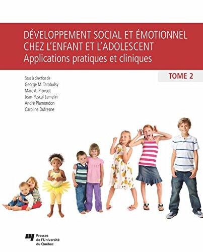 Développement social et émotionnel chez l'enfant et l'adolescent, tome 2: Applications pratiques et cliniques par George M. Tarabulsy