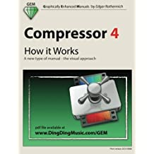 Compressor 4 - How it Works: A new type of manual - the visual approach