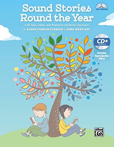 Sound Stories Round the Year: Folk Tales, Fables, and Poems for the Music Classroom, Book & Data CD