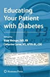 Educating Your Patient with Diabetes (Contemporary Diabetes)