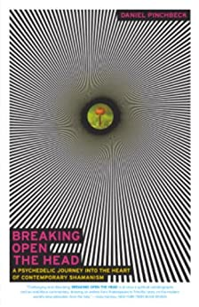 Breaking Open the Head: A Psychedelic Journey into the Heart of Contemporary Shamanism von [Pinchbeck, Daniel]