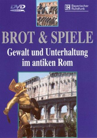 Antike Brot (Brot & Spiele - Gewalt und Unterhaltung im antiken Rom)