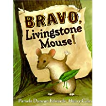 Bravo, Livingstone Mouse!