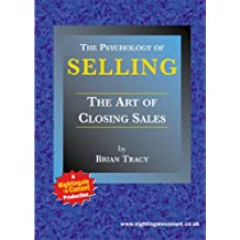 Psychology of Selling: The Art of Closing the Sale