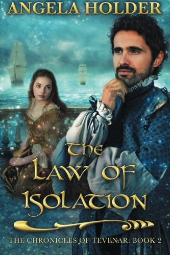 The Law of Isolation: Volume 2 (The Chronicles of Tevenar)