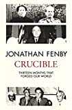 #10: Crucible: Thirteen Months that Forged Our World