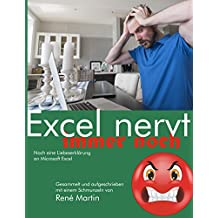 Excel nervt immer noch: Noch eine Liebeserklärung an Microsoft Excel (German Edition)