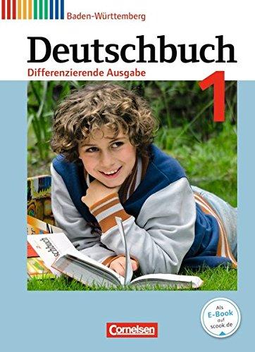 Deutschbuch - Realschule Baden-Württemberg - Bildungsplan 2016: Deutschbuch Band 1: 5. Schuljahr zum Bildungsplan 2016. Realschule Baden-Württemberg - Schülerbuch