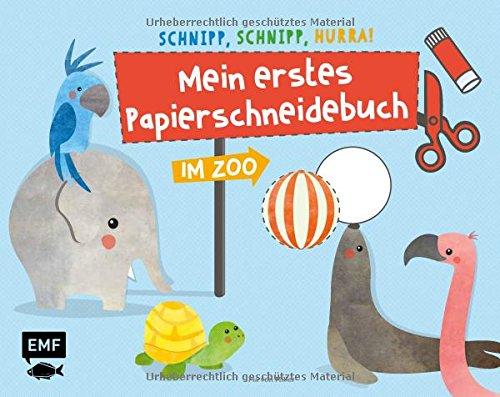 rra! Mein erstes Papierschneidebuch - Im Zoo: Formen ausschneiden und aufkleben - für Kinder ab 3 Jahren mit perforierten Seiten ()