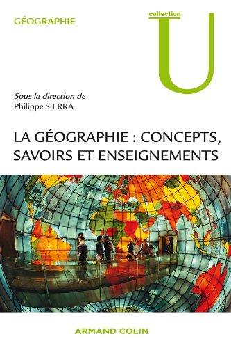 La géographie - Concepts, savoirs et enseignements