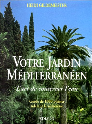 Votre jardin méditerranéen par Heidi Gildemeister