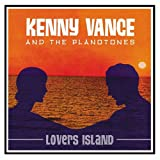 Songtexte von Kenny Vance & The Planotones - Lovers Island