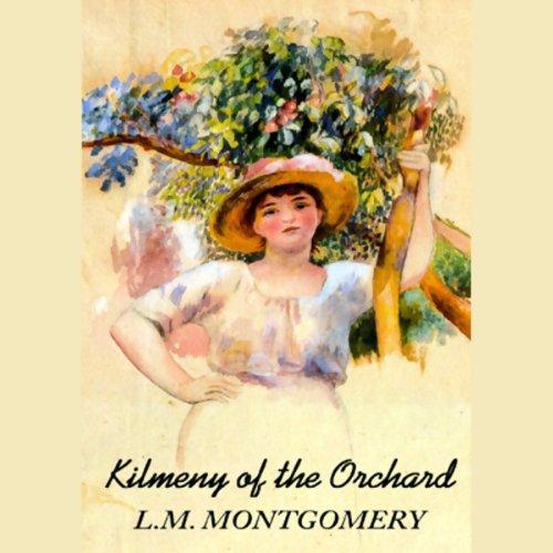Kilmeny of the Orchard  Audiolibri