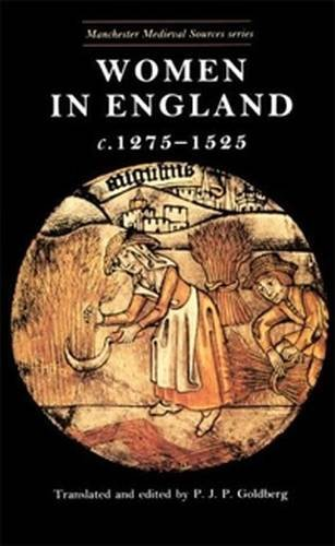 Women in England 1275-1525 (Manchester Medieval Sources)