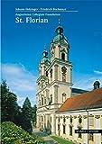 Augustinian Collegiate Foundation St. Florian (Grosse Kunstfuhrer) (Große Kunstführer / Große Kunstführer / Kirchen und Klöster, Band 239)