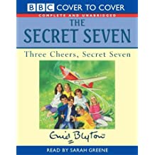 Three Cheers, Secret Seven: Complete & Unabridged