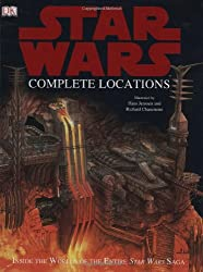 Star Wars: Complete Locations: Inside the Worlds of Episodes I-VI