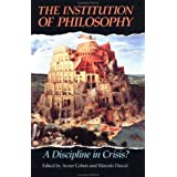 The Institution of Philosophy: A Discipline in Crisis?