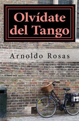 Olvídate del Tango por Arnoldo Rosas