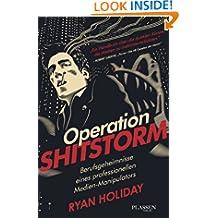 Operation Shitstorm: Berufsgeheimnisse eines professionellen Medien-Manipulators (German Edition)