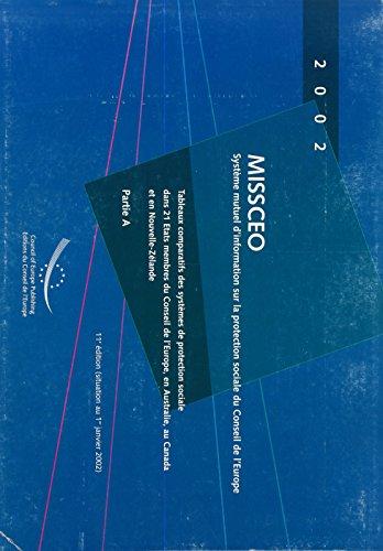 MISSCEO : système mutuel d'information sur la protection sociale du Conseil de l'Europe : tableaux comparatifs des systèmes de protection sociale dans ... du Conseil de l'Europe. : Tome 1, Partie A