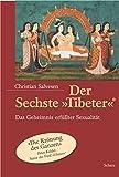 Der Sechste Tibeter: Das Geheimnis erfüllter Sexualität -