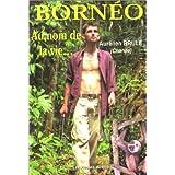 Bornéo, au nom de la vie