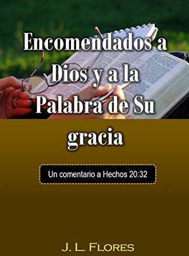 Encomendados a Dios y a la Palabra de Su gracia