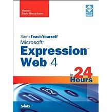 Sams Teach Yourself Microsoft Expression Web 4 in 24 Hours (Sams Teach Yourself.in 24 Hours)