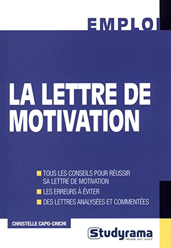 La lettre de motivation / Christelle Capo-Chichi.- Levallois-Perret : Groupe Studyrama , Imp. 2017