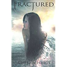 [(Fractured (Book Two))] [By (author) Cheri Schmidt] published on (February, 2015)