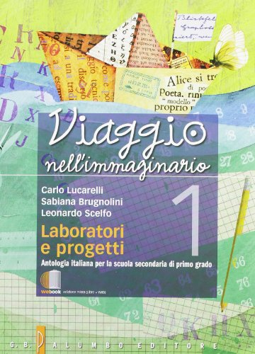 Viaggio nell'immaginario. Antologia italiana. Con laboratorio e progetti. Per la Scuola media. Con espansione online: 1
