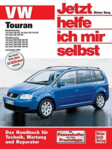 Preisvergleich Produktbild VW Touran: Benzin- und Dieselmotoren ab Baujahr 2003 (Jetzt helfe ich mir selbst)