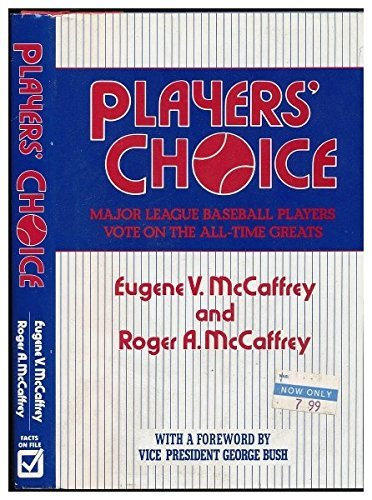 Players' Choice: Major League Baseball Players Vote on the All Time Greats by Roger McCaffrey (1987-06-25) par Roger McCaffrey;Eugene McCaffrey