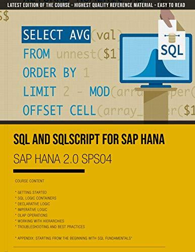 SAP HANA 2.0 SPS04 - SQL and SQLScript for SAP HANA (English Edition)