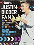 100 % Justin Bieber Fan + Poster (Spanish Edition) by Jen Wainwright (2014-01-30)