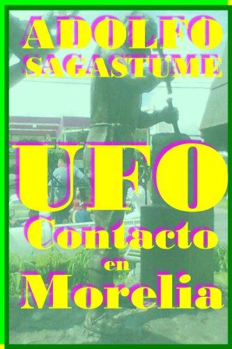 UFO Contacto en Morelia (Galician Edition) por Adolfo Sagastume