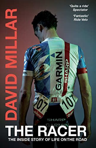 The Racer: The Inside Story of Life on the Road por David Millar