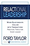 Relactional Leadership: When Relationships Collide with Transactions (Practical Tools for Every Leader)