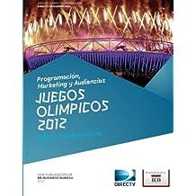 Juegos Olimpicos Londres 2012: Programacion, Marketing y Audiencias - DIRECTV PanAmericana