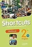 Shortcuts 2de - Anglais - Workbook - Nouvelle édition 2010