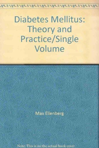 Diabetes Mellitus: Theory and Practice/Single Volume par Max Ellenberg