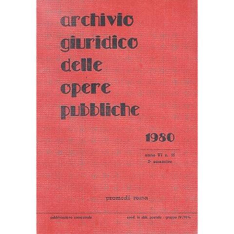 ARCHIVIO GIURIDICO DELLE OPERE PUBBLICHE. DIRETTORE V. CAPORALE. ANNI I-XIII.
