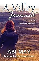 A Valley Journal: Surviving Bereavement (Inspirational)