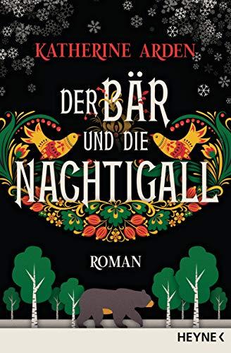 Der Bär und die Nachtigall: Roman (Winternacht-Trilogie 1) eBook ...