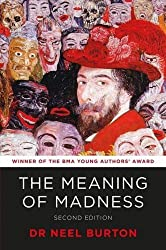 The Meaning of Madness, second edition by Neel Burton (2015-10-30)