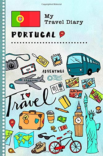 Portugal My Travel Diary: Kids Guided Journey Log Book 6x9 - Record Tracker Book For Writing, Sketching, Gratitude Prompt - Vacation Activities ... Journal - Girls Boys Traveling Notebook