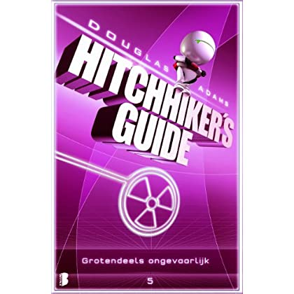 Hitchhiker's Guide 5: Grotendeels ongevaarlijk
