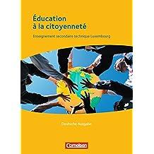 Éducation à la citoyenneté - Berufsbildende Schule Luxemburg: Schülerbuch - Deutsche Fassung: Enseignement secondaire technique Luxembourg. Schülerbuch